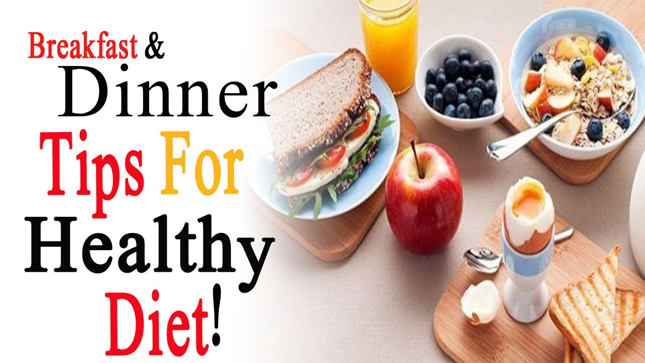 breakfast to dinner healthy tips